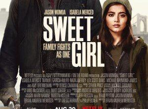 Sweet Girl 2021 300x220 - دانلود فیلم Sweet Girl 2021 دختر شیرین ❤️ با زیرنویس فارسی چسبیده و لینک مستقیم